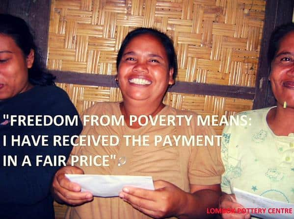 """Freedom from poverty means I have received the payment in a fair price."" - Lombok Pottery"