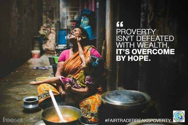 """""""Freedom from poverty meansthe ability to choose, to have options,to work towards a goal. It means dignity, hope for the future and protection from exploitation. Freedom from poverty brings freedom in it's fullest sense."""" - Freeset"""
